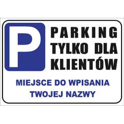 Tabliczka informacyjna A3 Parking Tylko dla Klientów
