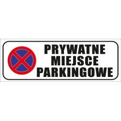 Tabliczka informacyjna 420x150mm Prywatne Miejsce Parkingowe